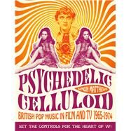 Psychedelic Celluloid by Matthews, Simon, 9781843444572