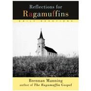 Reflections for Ragamuffins: Daily Devotions from the Writings of Brennan Manning by Manning, Brennan, 9780060654573