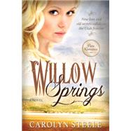 Willow Springs by Steele, Carolyn, 9781462114573