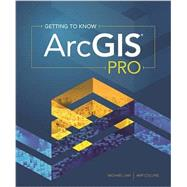 Getting to Know Arcgis Pro by Law, Michael; Collins, Amy, 9781589484573