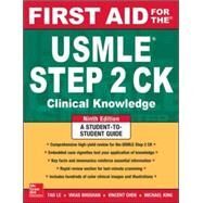 First Aid for the USMLE Step 2 CK, Ninth Edition by Le, Tao; Bhushan, Vikas, 9780071844574