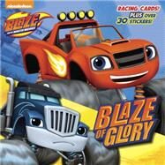 Blaze of Glory (Blaze and the Monster Machines) by RANDOM HOUSEFOLEY, NIKI, 9780553524574