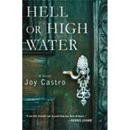 Hell or High Water A Novel by Castro, Joy, 9781250004574