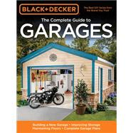 Black & Decker Complete Guide to Garages by Marshall, Chris, 9781589234574