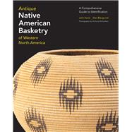 Antique Native American Basketry of Western North America by Kania, John; Blaugrund, Alan; Richardson, Anthony, 9780615984575