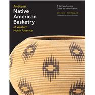 Antique Native American Basketry of Western North America by Kania, John; Blaugrund, Alan; Richardson, Anthony, 9780615984575