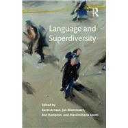 Language and Superdiversity by Arnaut; Karel, 9781138844575