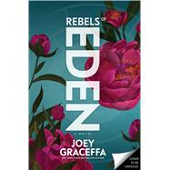 Rebels of Eden by Graceffa, Joey; Sullivan, Laura L. (CON), 9781501174575