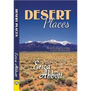 Desert Places by Abbott, Erica, 9781594934575