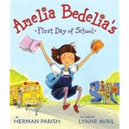 Amelia Bedelia's First Day of School by Parish, Herman, 9780061544576