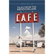 Tales from the Meadowlark Cafe by Miller, Dena, 9781503524576