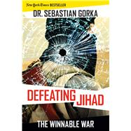 Defeating Jihad by Gorka, Sebastian, Dr., 9781621574576