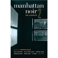 Manhattan Noir 2 : The Classics by Block, Lawrence, 9781933354576