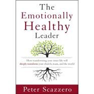 The Emotionally Healthy Leader by Scazzero, Peter, 9780310494577