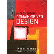 Implementing Domain-driven Design by Vernon, Vaughn, 9780321834577