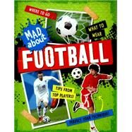 Mad About: Football by Heneghan, Judith, 9780750294577