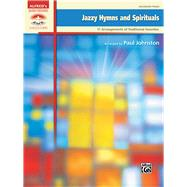 Jazzy Hymns and Spirituals: 11 Arrangements of Traditional Favorites by Johnston, Paul (COP), 9781470614577