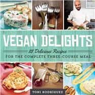 Vegan Delights by Rodriguez, Toni, 9781634504577