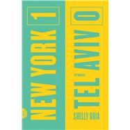 New York 1, Tel Aviv 0 Stories by Oria, Shelly, 9780374534578