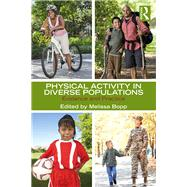 Physical Activity in Diverse Populations: Evidence and Practice by Bopp; Melissa, 9781138674578