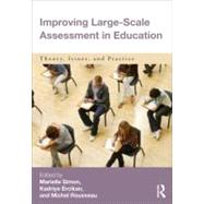 Improving Large-Scale Assessment in Education: Theory, Issues, and Practice by Simon; Marielle, 9780415894579