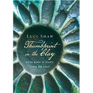 Thumbprint in the Clay by Shaw, Luci, 9780830844579