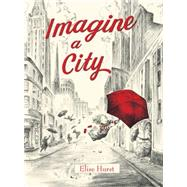 Imagine a City by Hurst, Elise, 9781101934579