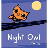 Night Owl by Yuly, Toni; Yuly, Toni, 9781250054579