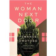 The Woman Next Door A Novel by Omotoso, Yewande, 9781250124579