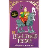 Tales from Schwartzgarten: 3: The Lily-Livered Prince by Hill, Christopher William, 9781408314579