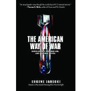 The American Way of War Guided Missiles, Misguided Men, and a Republic in Peril by Jarecki, Eugene, 9781416544579