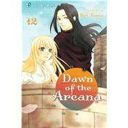 Dawn of the Arcana, Vol. 12 by Toma, Rei, 9781421564579