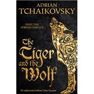 The Tiger and the Wolf by Tchaikovsky, Adrian, 9781447234579