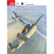 He 162 Volksjäger Units by Forsyth, Robert; Laurier, Jim, 9781472814579