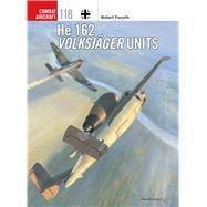 He 162 Volksj�ger Units by Forsyth, Robert; Laurier, Jim, 9781472814579