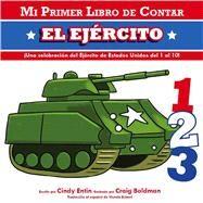 Mi Primer Libro De Contar El Ejercito by Entin, Cindy; Boldman, Craig, 9781604334579