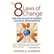 The 8 Laws of Change by Schwartz, Stephan A., 9781620554579