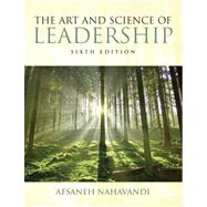 The Art and Science of Leadership by Nahavandi, Afsaneh, 9780132544580