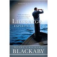Liderazgo Espiritual Cómo movilizar a las personas hacia el propósito de Dios by Blackaby, Henry T.; Blackaby, Richard, 9781433644580
