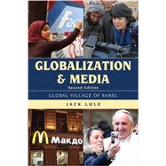 Globalization and Media by Lule, Jack, 9781442244580