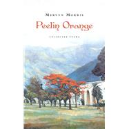 Peelin Orange by Morris, Mervyn, 9781784104580