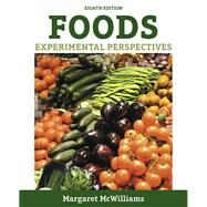 Foods Experimental Perspectives by McWilliams, Margaret, Ph.D., R.D., Professor Emeritus, 9780134204581