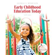 Early Childhood Education Today by Morrison, George S., 9780137034581