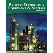 Process Technology Equipment and Systems by Thomas, Ph.D., 9781285444581