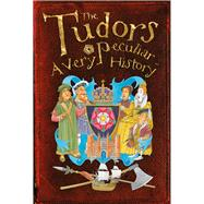 The Tudors: A Very Peculiar History? by Pipe, Jim, 9781907184581