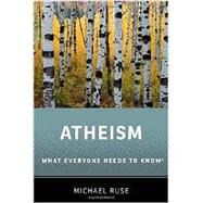 Atheism What Everyone Needs to Know® by Ruse, Michael, 9780199334582
