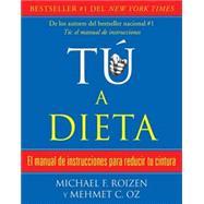 tú, a dieta by ROIZEN, MICHAELOZ, MEHMET, 9780307474582