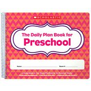 Daily Plan Book for Preschool (2nd Edition) by Unknown, 9781338064582