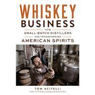 Whiskey Business by Acitelli, Tom, 9781613734582