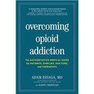 Overcoming Opioid Addiction by Bisaga, Adam, M.d.; Chernyaev, Karen (CON); McLellan, A. Thomas, Ph.D., 9781615194582